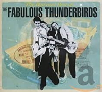 The Fabulous Thunderbirds ‎– The Bad And Best Of...