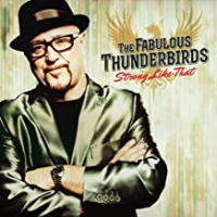The Fabulous Thunderbirds ‎– Strong Like That