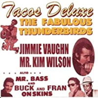 The Fabulous Thunderbirds ‎– Tacos Deluxe
