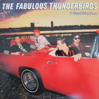 The Fabulous Thunderbirds – T-Bird Rhythm