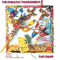 The Fabulous Thunderbirds ‎– Tuff Enuff