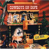 Cowboys On Dope – High Noon