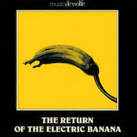 The Return Of The Electric Banana