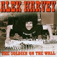 """Alex Harvey (""""The Soldier On The Wall"""" 1983)"""