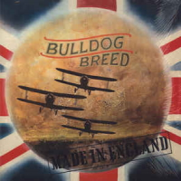 Bulldog Breed (Band)– Made In England