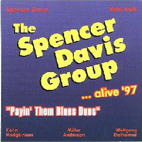 The Spencer Davis Group ... alive `97 – Playin`Them Blues Dues