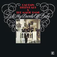 Lick My Decals Off, Baby - Captain Beefheart & The Magic Band