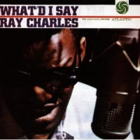 Ray Charles - What'd I SayWhat'd I Say