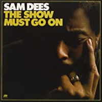Sam Dees - The Show Must Go On