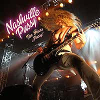 Nashville Pussy – Ten Years Of Pussy