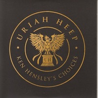 Uriah Heep - Ken Hensley's Choices