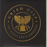 Uriah Heep - Lee Kerslake's Choices