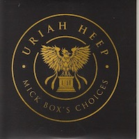 Uriah Heep - Mick Box's Choices