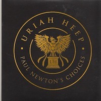 Uriah Heep - Paul Newton's Choices