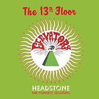 13th Floor Elevators -Headstone: The Contact Sessions