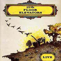 13th Floor Elevators -Live In California