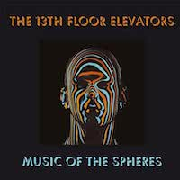 13th Floor Elevators – Music Of The Spheres