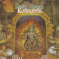Katmandu oder Peter Green & Friends – A Case For The Blues