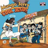 Mungo Jerry aka Ray Dorset – Cool Jesus