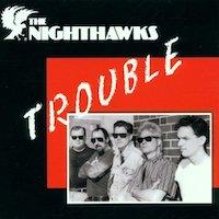 The Nighthawks – Trouble
