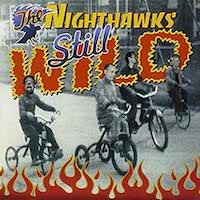 The Nighthawks – Still Wild