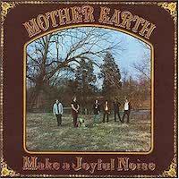 Mother Earth - Make A Joyful Noise