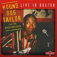 Hound Dog Taylor and the Houserockers in Boston