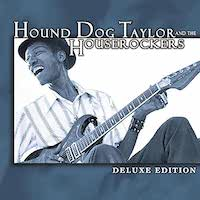 Hound Dog Taylor - DeLuxe