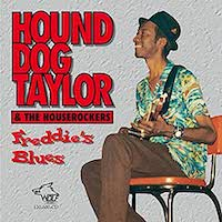 Hound Dog Taylor and the Houserockers Freddie