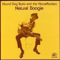 Hound Dog Taylor And The HouseRockers* – Natural Boogie
