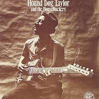 Hound Dog Taylor & The HouseRockers – Same