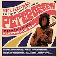 Mick Fleetwood & Friends Celebrate the Music of Peter Green and the Early Years of Fleetwood Mac