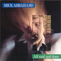 Mick Abrahams - All Said And Done