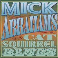 Mick Abrahams – Cat Squirrel Blues