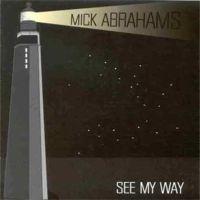 Mick Abrahams - See My Way