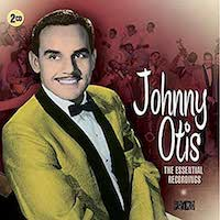Johnny Otis - The Essential Recordings