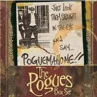The Pogues – Just Look Them Straight In The Eye And Say… Pogue Mahone!!