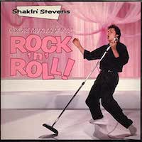 Shakin' Stevens – There Are Two Kinds Of Music ….. Rock 'N' Roll
