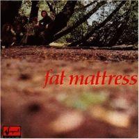 Fat Mattress - Fat Mattress oder Magic Forest