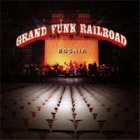Grand Funk Railroad - Bosnia