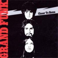 Grand Funk Railroad: Closer To Home - 1970