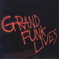 Grand Funk Railroad: Grand Funk Lives - 1981