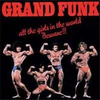 Grand Funk Railroad - All the Girls in the World Beware!!! - 1975
