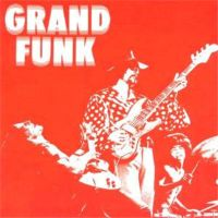 Grand Funk Railroad: The Red Album - 1970
