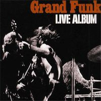 Grand Funk Railroad: Live Album - 1971