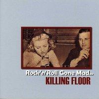 Killing Floor – Rock'n'Roll Gone Mad