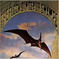 The Flock - Dinosaur Swamps