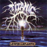 Titanic - Lower The Atlantic - 1991