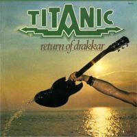 Titanic - Return Of Drakkar - 1977