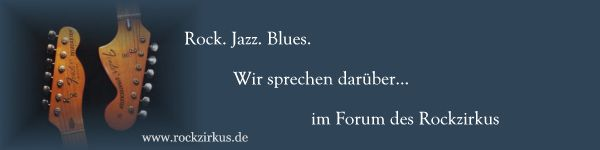 Forum für Rockmusik, Punk, Blues, Beat, Rock 'n' Roll, Krautrock, Jazz, Countryrock, Rockabilly... - Powered by vBulletin